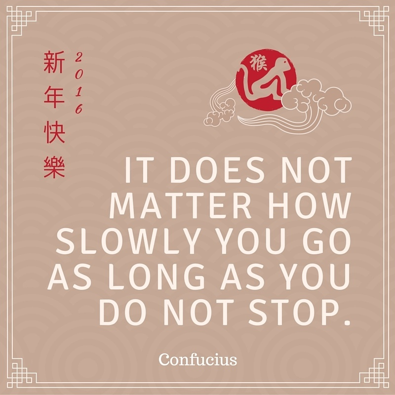 It does not matter how slowly you go as long as you do not stop.Read more at http---www.brainyquote.com-quotes-topics-topic_motivational.html#sU0rehwlL8qYLURx.99