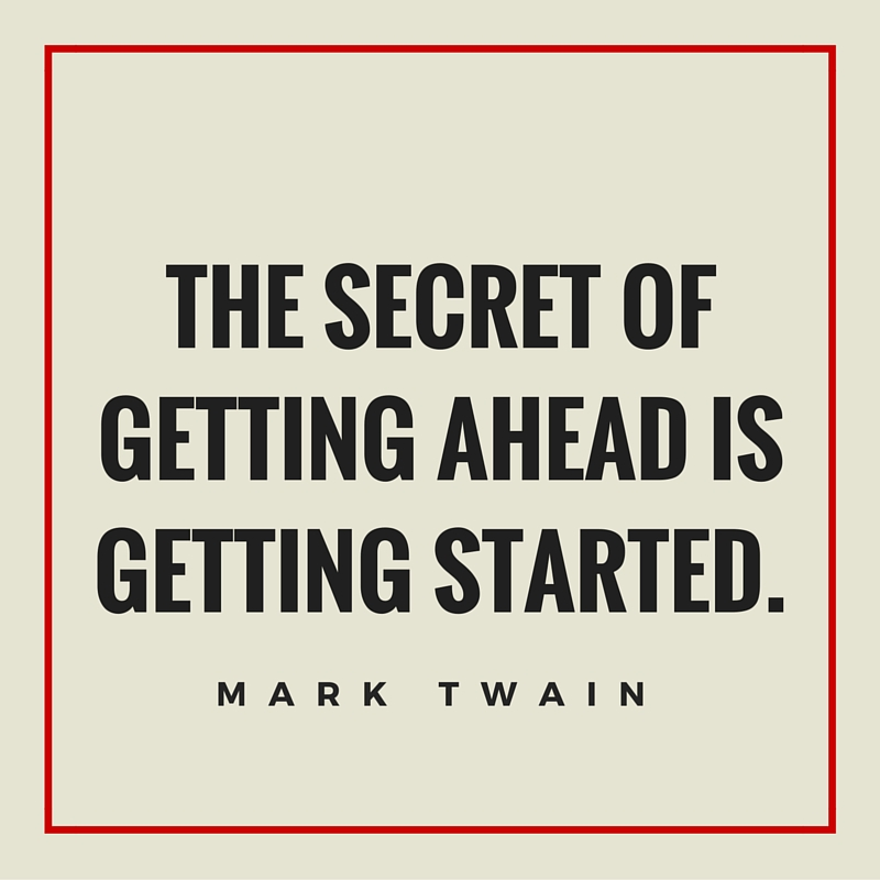 The secret of getting ahead is getting started.Read more at http---www.brainyquote.com-quotes-topics-topic_motivational.html#sU0rehwlL8qYLURx.99