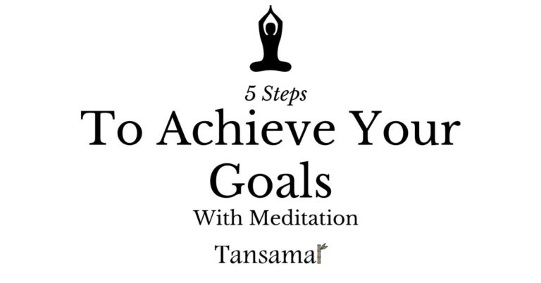 5 Steps To Achieve Your Goals With Meditation
