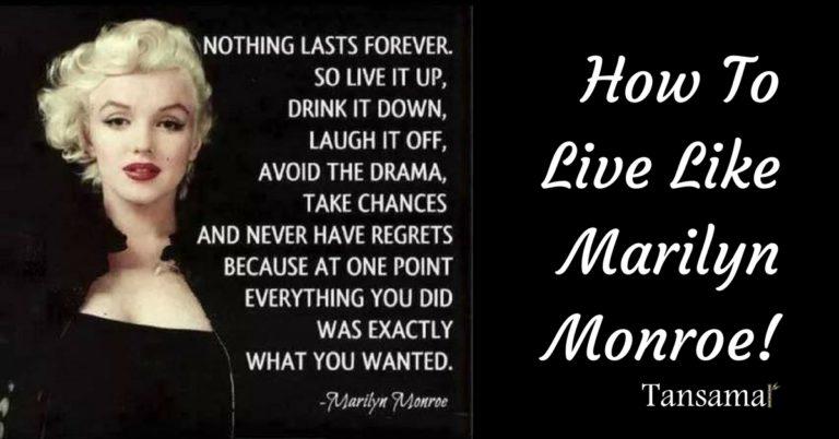 How To Live Like Marilyn Monroe!