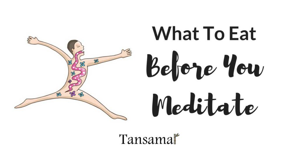 what to eat before you meditate