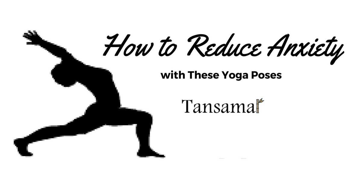 How to Reduce Anxiety with These Yoga Poses
