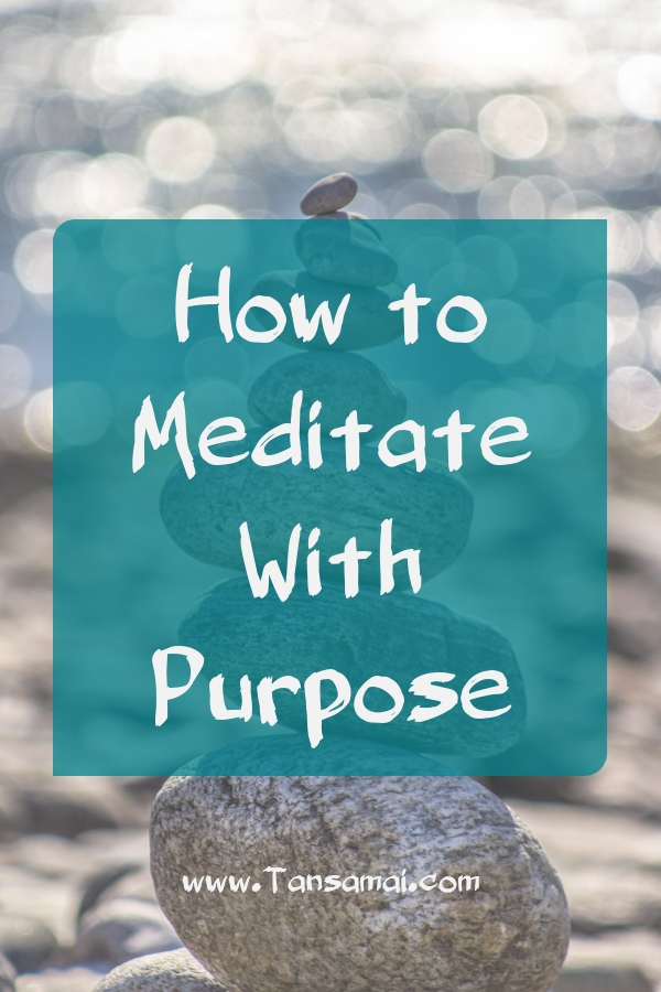 How to meditate with purpose