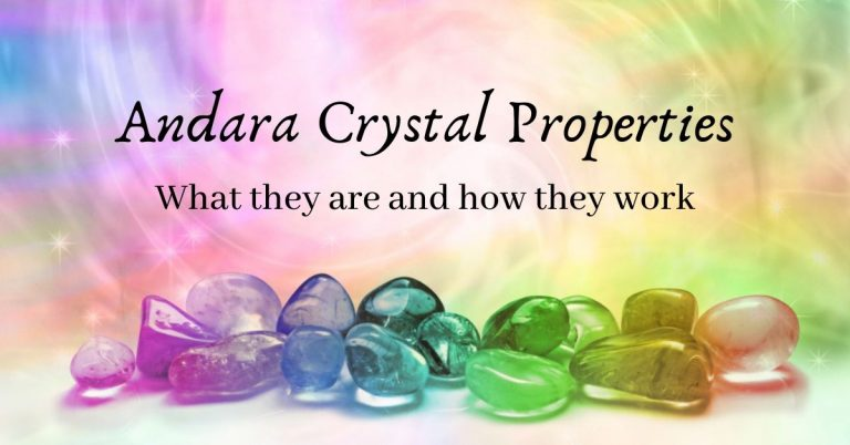 Andara Crystal Properties: What they are and how they work