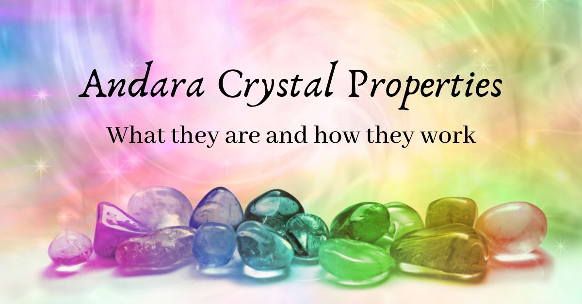 Andara Crystal Properties