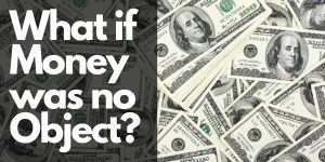 What if Money was no Object_