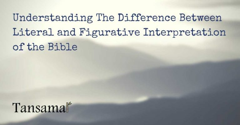 Understanding The Difference Between Literal and Figurative Interpretation of the Bible